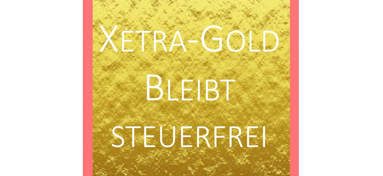 xetra-gold steuerfrei